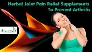 Herbal Joint Pain Relief Supplements To Prevent Arthritis