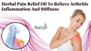 Herbal Pain Relief Oil To Relieve Arthritis Inflammation And Stiffness