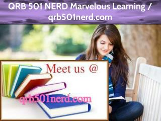 QRB 501 NERD Marvelous Learning /qrb501nerd.com