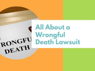 All About a Wrongful Death Lawsuit