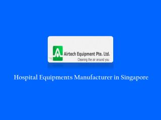 Hospital Equipments Manufacturer in Singapore
