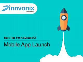 Best Tips For A Successful Mobile App Launch