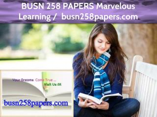 BUSN 258 PAPERS Marvelous Learning / busn258papers.com