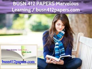 BUSN 412 PAPERS Marvelous Learning / busn412papers.com