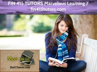 FIN 415 TUTORS Marvelous Learning / fin415tutors.com