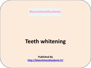 Blanchimentlesdents-Teeth whitening