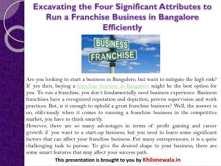 Excavating the Four Significant Attributes to Run a Franchise Business in Bangalore Efficiently