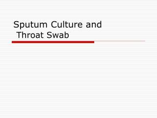 Sputum Culture and Throat Swab