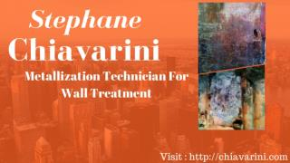 Stephane Chiavarini - Metallization Technician For Wall Treatment