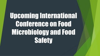 Upcoming International Conference on Food Microbiology and Food Safety