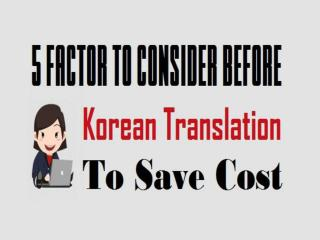 5 Factor To Consider Before Korean Translation To Save Cost