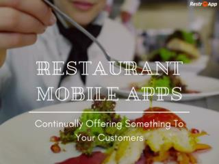 How Can Restaurant Mobile Apps Help You Continually Offer Something To Your