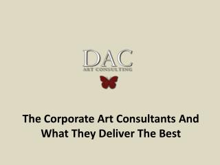 The Corporate Art Consultants And What They Deliver The Best