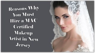Reasons Why You Must Hire a MAC Certified Makeup Artist in New Jersey