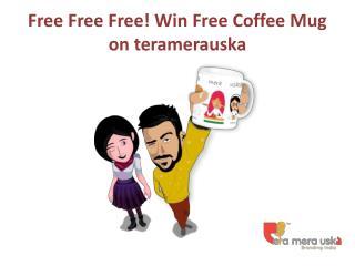Free Free Free! Win Free Coffee Mug on teramerauska