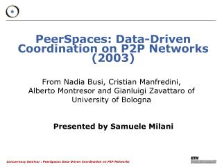 PeerSpaces: Data-Driven Coordination on P2P Networks (2003)