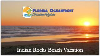 Indian Rocks Beach Vacation