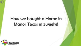 How we bought a Home in Manor Texas - www.TheTexasHouseBuyer.com