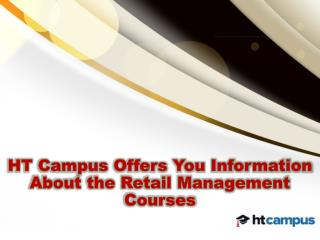 HT Campus Offers You Information About the Retail Management Courses