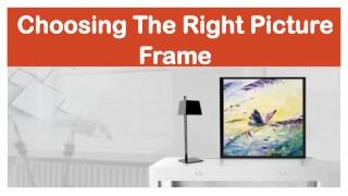 Choosing The Right Picture Frame