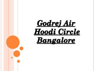 Godrej Air Bangalore by Godrej Properties - Call: ( 91) 7289089451