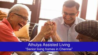 Athulya - Exclusive assisted living facility for senior citizens