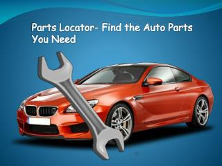 Parts Locator- Find the Auto Parts You Need