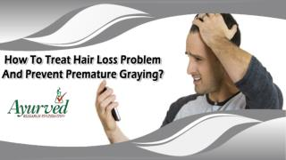 How To Treat Hair Loss Problem And Prevent Premature Graying?
