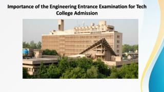 Importance of Engineering Entrance Exam to Take Admission in Tech College