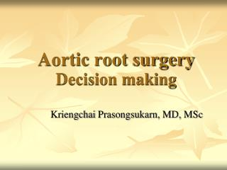 Aortic root surgery Decision making