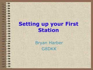 Setting up your First Station