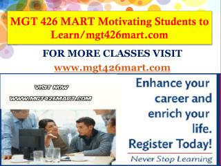 MGT 426 MART Motivating Students to Learn/mgt426mart.com