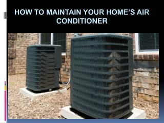 How to maintain your home's air conditioner