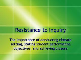 Resistance to Inquiry