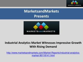 Industrial analytics Market Witnesses Impressive Growth with Rising Demand