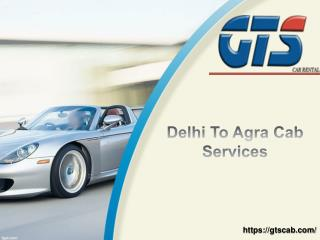Delhi to Agra taxi service | one-way taxi from Delhi to Agra