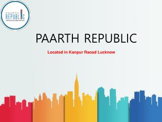 Paarth Republic in Lucknow - 9953592848