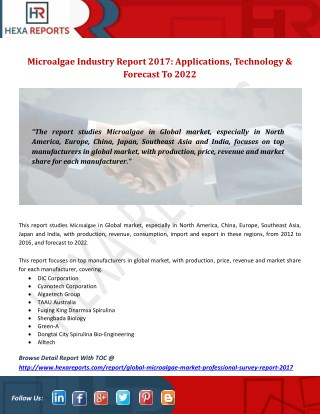 Microalgae Industry Report 2017: Applications, Technology & Forecast To 2022