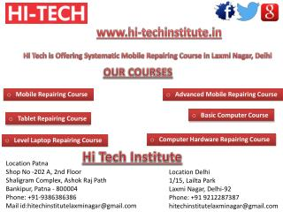 Hi Tech is Offering Systematic Mobile Repairing Course in Laxmi Nagar, Delhi