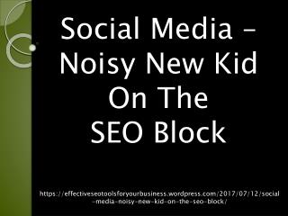 Social Media – Noisy New Kid On The SEO Block