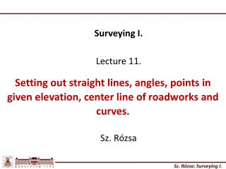 Surveying I. Lecture 11.
