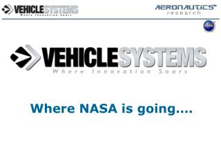Where NASA is going .