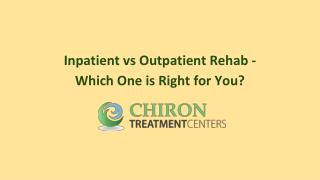 Inpatient vs Outpatient Rehab - Which One is Right for You?