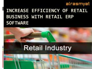 Increase Efficiency of Retail Business with Retail ERP Software