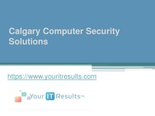Calgary Computer Security Solutions - www.youritresults.com
