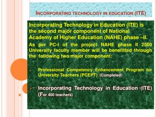 Incorporating technology in education ( ITE )