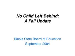 No Child Left Behind:  A Fall Update
