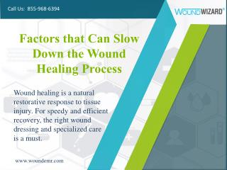 Factors that Can Slow Down the Wound Healing Process