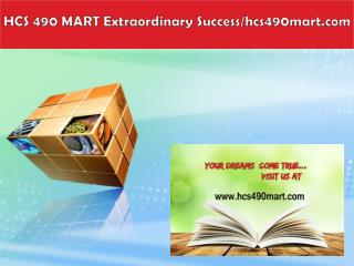 HCS 490 MART Extraordinary Success/hcs490mart.com