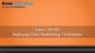 Pass CITRIX 1Y0-301 exam - test questions - Examcollection